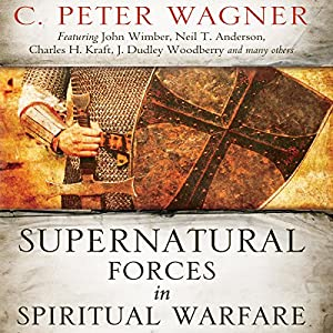 Supernatural Forces in Spiritual Warfare: Wrestling with Dark Angels Audiobook