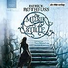 Die Musik der Stille (       ungekürzt) von Patrick Rothfuss Gesprochen von: Yara Blümel, Stefan Kaminski