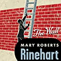 Wall (       UNABRIDGED) by Mary Roberts Rinehart Narrated by Amy Rubinate