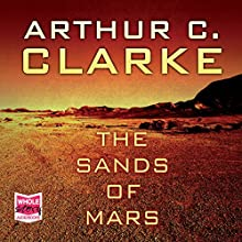 The Sands of Mars Audiobook by Arthur C. Clarke Narrated by Greg Wagland