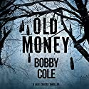 Old Money: A Jake Crosby Thriller, Book 3 Audiobook by Bobby Cole Narrated by Jeremy Arthur
