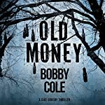 Old Money: A Jake Crosby Thriller, Book 3 | Bobby Cole