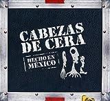 Hecho En Mexico by CABEZAS DE CERA (2011-02-02)