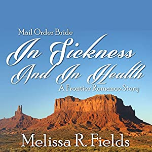 Mail Order Bride: In Sickness and in Health Audiobook