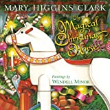img - for The Magical Christmas Horse by Clark, Mary Higgins [Simon & Schuster/Paula Wiseman Books,2011] (Hardcover) book / textbook / text book
