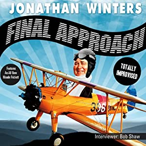 Final Approach | [Jonathan Winters]