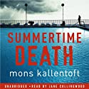 Summertime Death (       UNABRIDGED) by Mons Kallentoft Narrated by Jane Collingwood