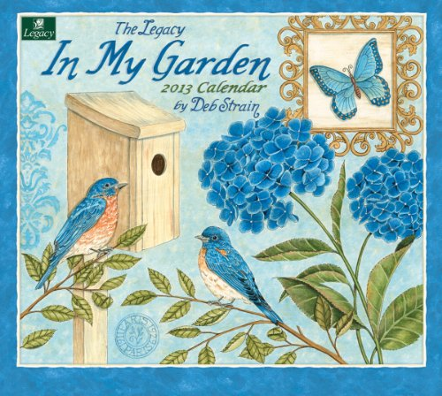 Cheap Legacy 2013 Wall Calendar, In My Garden by Deb Strain (WCA9619) (B0089K3BKE)