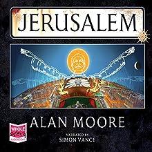 Jerusalem | Livre audio Auteur(s) : Alan Moore Narrateur(s) : Simon Vance