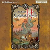 Agatha H. and the Clockwork Princess: A Girl Genius Novel, Book 2 | Phil Foglio, Kaja Foglio