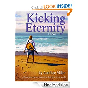 Free Kindle Book: Kicking Eternity, by Ann Lee Miller. Publication Date: May 10, 2012