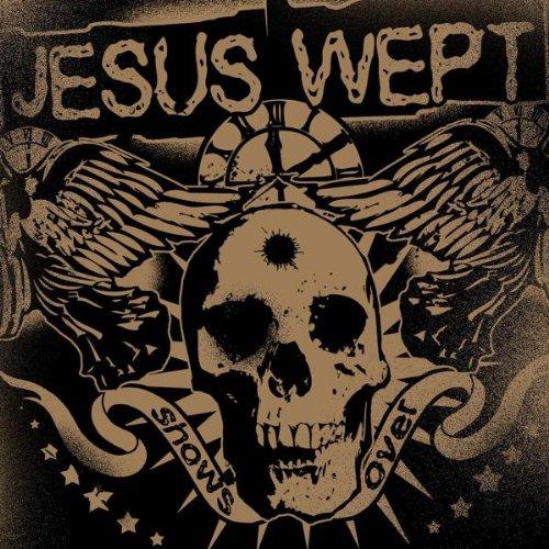Jesus Wept - Show's Over (2006)