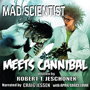 Mad Scientist Meets Cannibal: Showcase Series | [Robert Jeschonek]