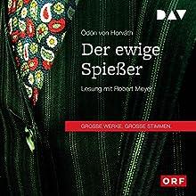 Der ewige Spießer Hörbuch von Ödön von Horváth Gesprochen von: Robert Meyer