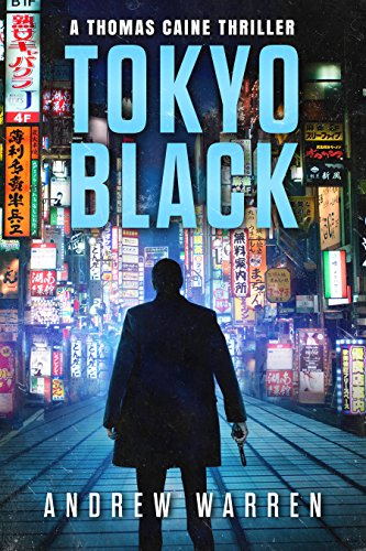 Book: Tokyo Black - A Thomas Caine Thriller (The Thomas Caine Series Book 1) by Andrew Warren