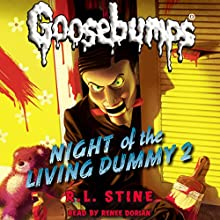 Classic Goosebumps: Night of the Living Dummy 2 (       UNABRIDGED) by R. L. Stine Narrated by Renee Dorian