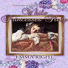 While Princesses Sleep: Princesses of Chadwick Castle Adventure, Book 1 (       UNABRIDGED) by Emma Right, Princess Books Narrated by Sharon Buk