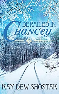 Derailed In Chancey by Kay Dew Shostak ebook deal