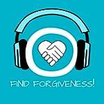 Find Forgiveness! Verzeihen lernen mi...