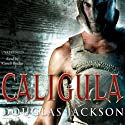 Caligula (       UNABRIDGED) by Douglas Jackson Narrated by Russell Boulter