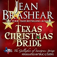 Texas Christmas Bride: The Gallaghers of Sweetgrass Springs Book 6: Texas Heroes, Book 12 (       UNABRIDGED) by Jean Brashear Narrated by Eric G. Dove