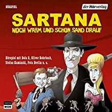 Sartana - noch warm und schon Sand drauf Hörspiel von Bela B Gesprochen von: Bela B, Oliver Rohrbeck, Stefan Kaminski, Rainer Brandt
