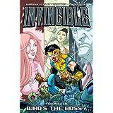 Invincible (Book 10): Who's the Boss? ~ Robert Kirkman