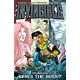 Invincible Volume 10: Whos The Boss?by Robert Kirkman