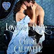 Loved by a Duke: The Heart of a Duke Series Book 4 | Christi Caldwell