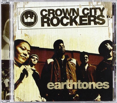 Earth Tones by Crown City Rockers (2004-08-24)