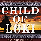 Child of Loki: Northern Crown, Book 2 | Richard Denning