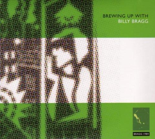 Billy Bragg - Brewing Up With Billy Bragg .. - Zortam Music