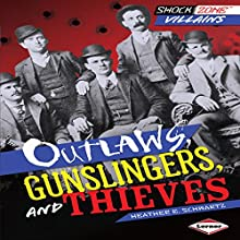 Outlaws, Gunslingers, and Thieves Audiobook by Heather E. Schwartz Narrated by  Book Buddy Digital Media