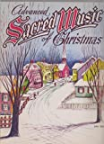 img - for Advanced Sacred Music of Christmas ; Piano Solos ; Ave Maria, O Holy Night, The Holy City, etc. book / textbook / text book