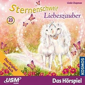 Liebeszauber (Sternenschweif 23) Hörspiel