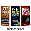 Workout Books: 3 Manuscripts: Weight Watchers, Bodybuilding, Muscle Building Audiobook by Mike Lorenzo Narrated by K.W. Keene