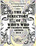 The Directory containing the Who's Who of Coloring Book Artists 2016, 119 single page designs, with name plates of adult coloring book illustrators presented to you by Adult Coloring Worldwide and Global Doodle Gems, for adult colorists everywhere, b...