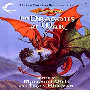The Dragons at War: A Dragonlance Anthology | [Margaret Weis (editor), Tracy Hickman (editor)]