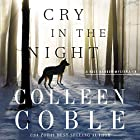 Cry in the Night Hörbuch von Colleen Coble Gesprochen von: Devon Oday