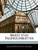 Briefe Und Tagebuchblatter (German Edition) (1141373033) by Modersohn-Becker, Paula