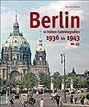 Berlin in alten Farbfotografien 1936...
