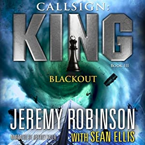 Callsign King - Book 3 - Blackout: A Jack Sigler - Chess Team Novella | [Jeremy Robinson, Sean Ellis]