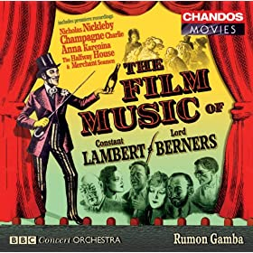Lambert / Berners: Film Music - Merchant Seamen Suite / Anna Karenina Suite / Nicholas Nickleby Suite / Halfway House Suite