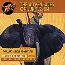The Adventures of Jungle Jim, Volume 3 Radio/TV Program by Gene Stafford Narrated by  full cast