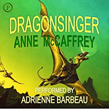 Dragonsinger: Harper Hall, Book 2 Audiobook by Anne McCaffrey Narrated by Adrienne Barbeau