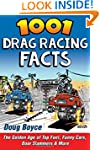 1001 Drag Racing Facts: The Golden Ag...