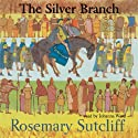 The Silver Branch Audiobook by Rosemary Sutcliff Narrated by Johanna Ward