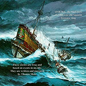 Atocha... The Back Story: A 400 Year Old Spanish Treasure Ship Audiobook