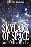 img - for The Skylark of Space and Other Works by E.E.