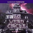The Weird Circle: Toll the Bell  von Edgar Allan Poe, Herman Melville, Emily Bronte Gesprochen von: William Johnstone, Frank Lovejoy, Mercedes McCambridge
